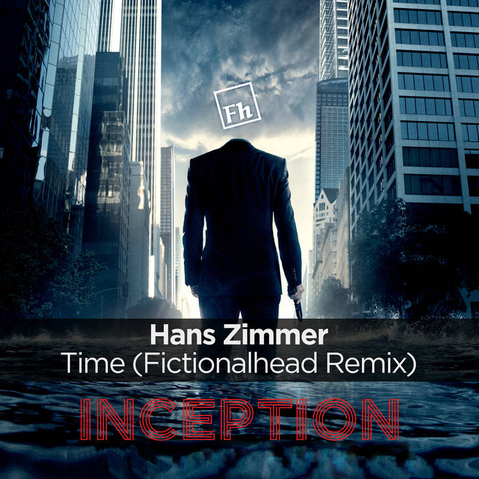 Hans Zimmer - Time (Fictionalhead Remix)